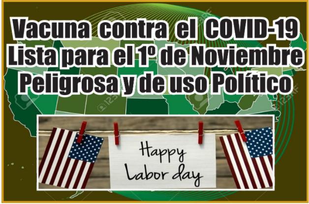 Vacuna contra el Covid-19 lista para el 1 de Noviembre Peligrosa y de uso Politico